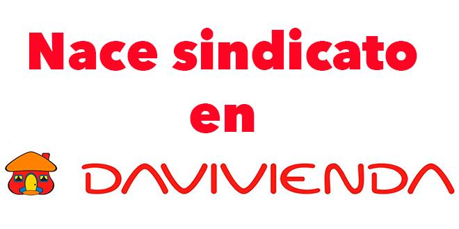 Nace sindicato en Davivienda, el único de los grandes bancos que no tenía organización sindical