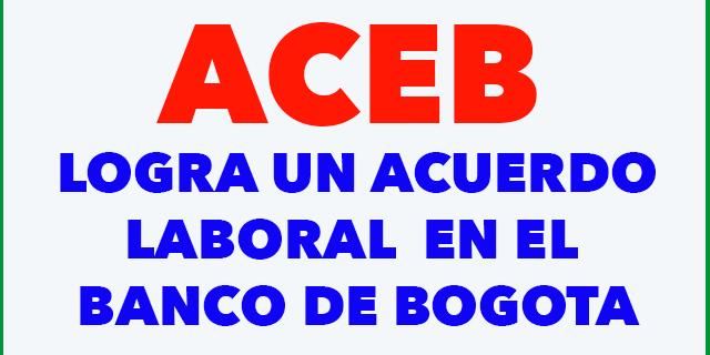 EXITOSO ACUERDO LABORAL EN LOS BANCOS CORPBANCA Y BANCO DE BOGOTA Bogotá, agosto 31 de 2015