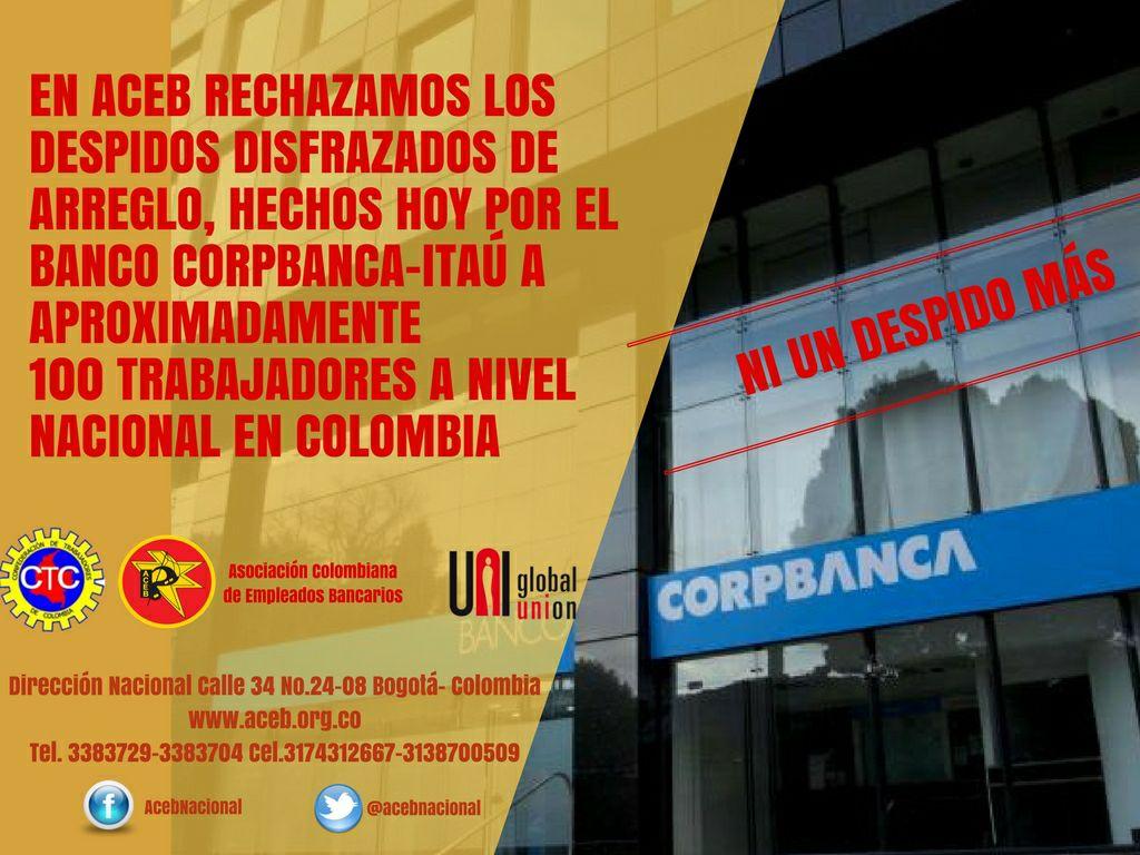 Rechazamos los despidos disfrazados de arreglo hechos por el Banco Corpbanca-Itaú