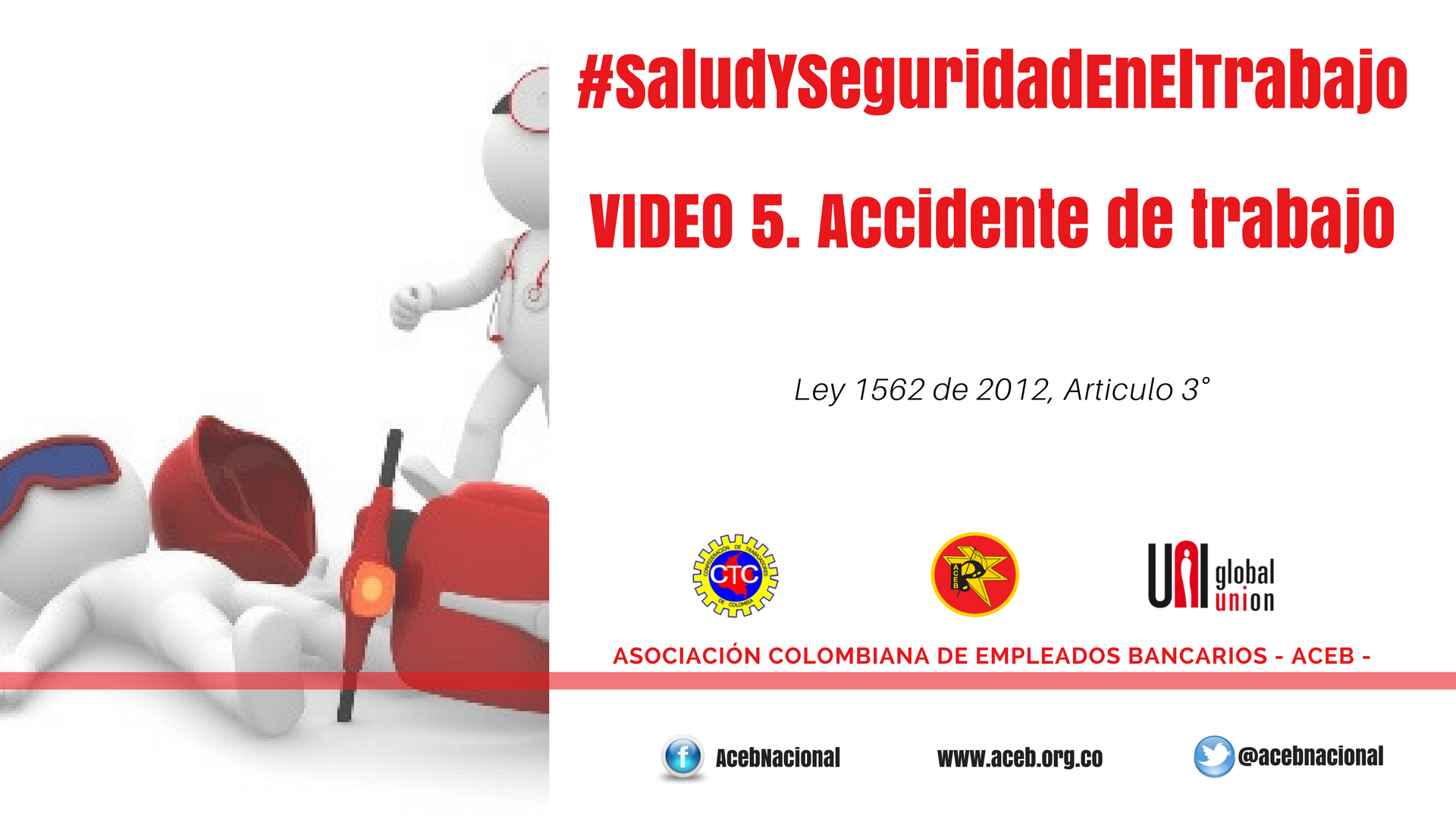 Video 5. Accidente de Trabajo