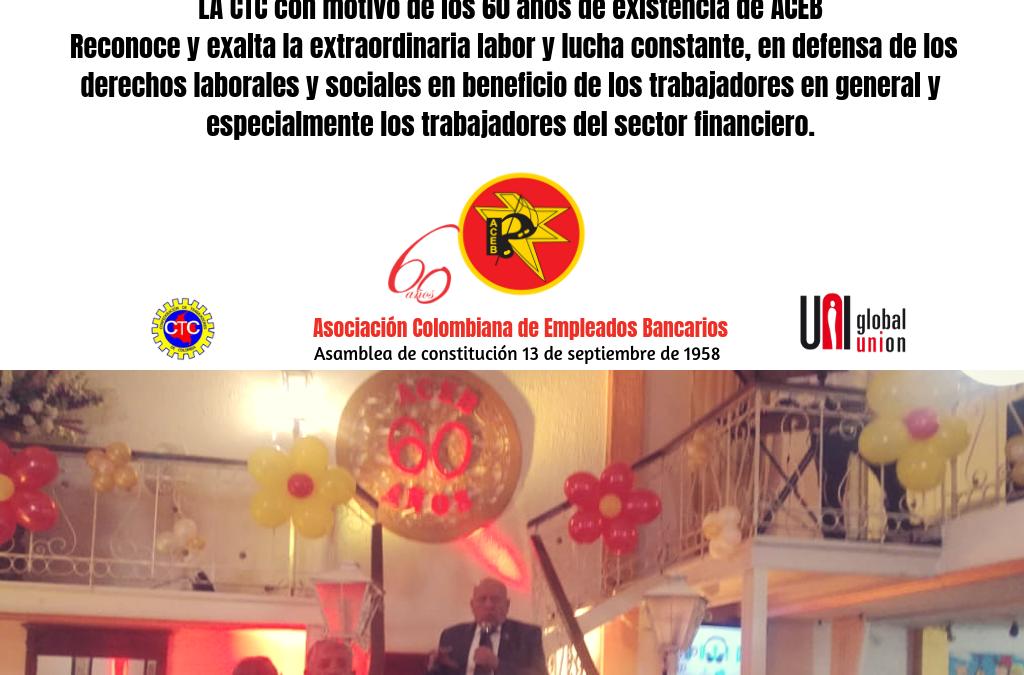 La CTC reconoce y exalta la extraordinaria labor y lucha constante de ACEB