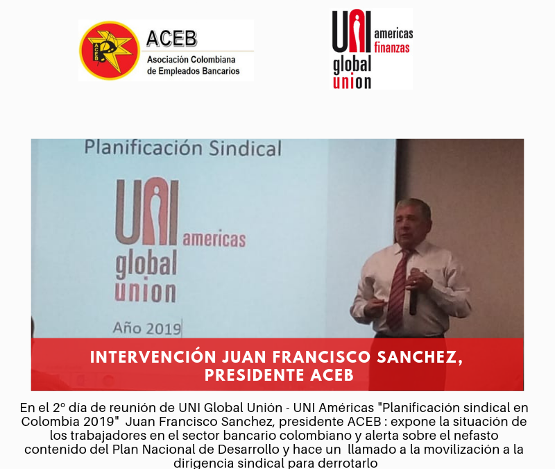 Posición de UNI Américas y sindicatos afiliados frente al contenido del Plan Nacional de Desarrollo en Colombia, Juan Francisco Sanchez