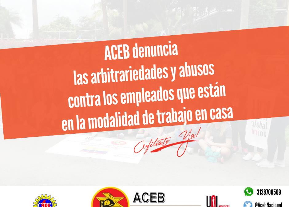 ACEB denuncia las arbitrariedades y abusos contra los empleados que están en la modalidad de trabajo en casa, el cierre de oficinas y despidos en el sector financiero
